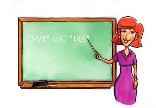 grammar lesson we vs. us